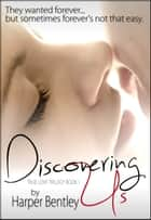Discovering Us (True Love, Book 1) ebook by Harper Bentley