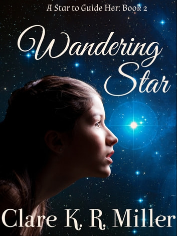Wandering Star ebook by Clare K. R. Miller