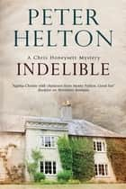 Indelible - An English murder mystery set around Bath ebook by Peter Helton
