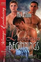 Luscious Beginnings ebook by Mia Ashlinn
