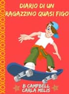 Diario di un ragazzino quasi figo ebook by Bill Campbell