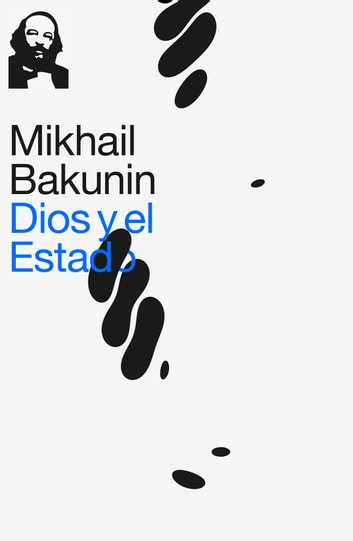 Dios y el Estado ebook by Mikhail Bakunin