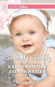 Suddenly a Daddy: The Billionaire's Unexpected Heir / The Baby Surprise (Mills & Boon M&B) ekitaplar by Kathie DeNosky, Brenda Harlen