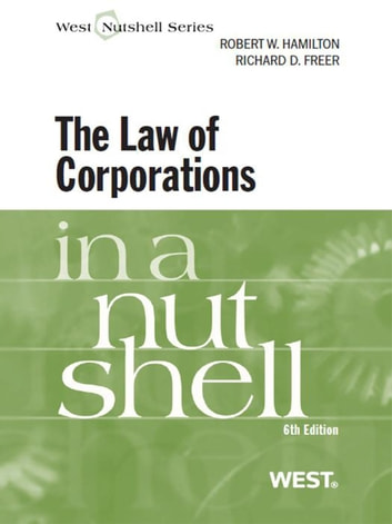 Hamilton and Freer's The Law of Corporations in a Nutshell, 6th ebook by Robert Hamilton,Richard Freer