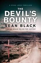The Devil's Bounty – Ryan Lock #4 ebook by Sean Black