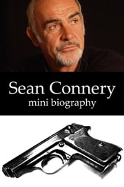 Sean Connery Mini Biography ebook by eBios