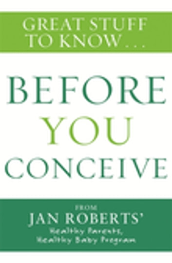 Great Stuff to Know: Before You Conceive ebook by Jan Roberts