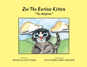 Zoe The Earless Kitten ''The Adoption'' ebook by Melissa & Lexy Webb