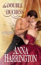 The Double Duchess ebook by Anna Harrington