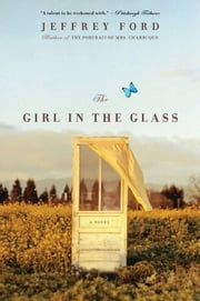 The Girl in the Glass ebook by Jeffrey Ford