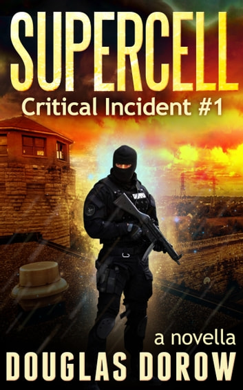 SuperCell (a novella) - Critical Incident #1 ebook by Douglas Dorow
