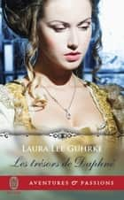 Les trésors de Daphné eBook by Laura Lee Guhrke, Nellie d' Arvor