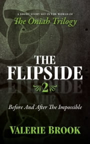 The Flipside #2: Before And After The Impossible ebook by Valerie Brook