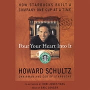 Pour Your Heart Into It audiobook by Howard Schultz