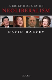 A Brief History of Neoliberalism ebook by  David Harvey