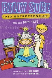Billy Sure Kid Entrepreneur and the Best Test ebook by Luke Sharpe,Graham Ross