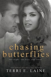 Chasing Butterflies ebook by Terri E. Laine
