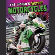 World's Fastest Motorcycles, The audiobook by Ashley Norris