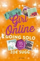 Going solo ebook by Zoe Sugg, Gail Trouw