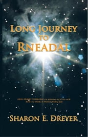 Long Journey to Rneadal ebook by Sharon E. Dreyer