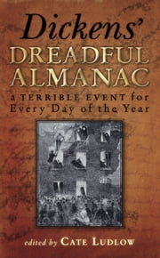 Dickens' Dreadful Almanac - A Terrible Event for Every Day of the Year ebook by Cate Ludlow