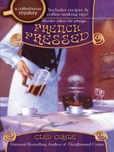 French Pressed - A Coffeehouse Mystery ebook by Cleo Coyle