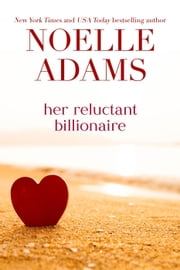 Her Reluctant Billionaire ebook by Noelle Adams