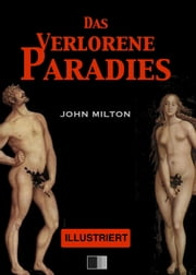 Das Verlorene Paradies (Illustriert) ebook by John Milton