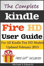 150 Tips and Tricks for the Kindle Fire and Kindle Fire HD ebook by Michael K Edwards