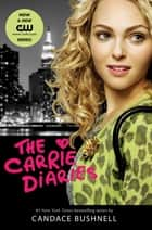 The Carrie Diaries TV Tie-in Edition ebook by Candace Bushnell