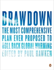Drawdown - The Most Comprehensive Plan Ever Proposed to Roll Back Global Warming ebook by Paul Hawken