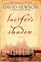 Lucifer's Shadow - A Novel ebook by David Hewson