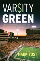 Varsity Green ebook by Mark Yost