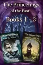 The Princelings of the East Books 1-3 ebook by Jemima Pett