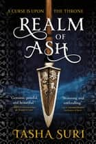 Realm of Ash ebook by Tasha Suri