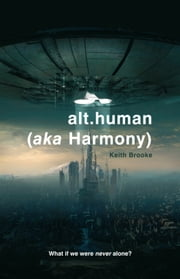 alt.human (aka Harmony) ebook by Keith Brooke