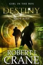 Destiny ebook by Robert J. Crane