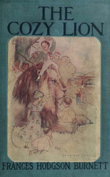 The Cozy Lion ebook by Frances Hodgson Burnett
