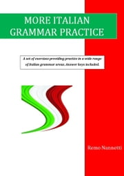 More Italian Grammar Practice ebook by Remo Nannetti