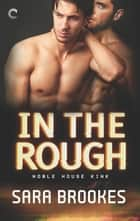 In the Rough ebook by Sara Brookes