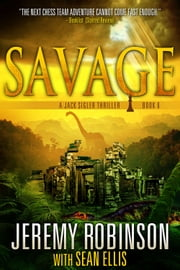 Savage ebook by Jeremy Robinson, Sean Ellis