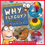 Why, Fly Guy?: Answers to Kids' BIG Questions (Fly Guy Presents) ebook by Tedd Arnold, Tedd Arnold