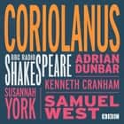Coriolanus - A BBC Radio Shakespeare production audiobook by William Shakespeare