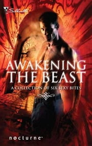 Awakening the Beast - Return of the Beast\Mortal Enemy, Immortal Lover\Claws of the Lynx\Wilderness\Honor Calls\Shadow Lover ebook by Lisa Renee Jones,Olivia Gates,Linda O. Johnston,Barbara J. Hancock,Caridad Pi¤eiro,Lydia Parks