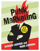 Punk Marketing - Get Off Your Ass and Join the Revolution ebook by Richard Laermer,Mark Simmons
