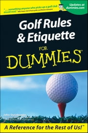 Golf Rules and Etiquette For Dummies ebook by John Steinbreder