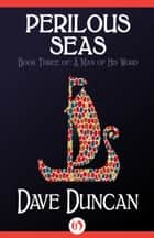 Perilous Seas ebook by Dave Duncan