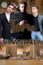 Torn ebook by Shawn Bailey