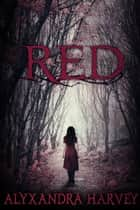 Red ebook by Alyxandra Harvey
