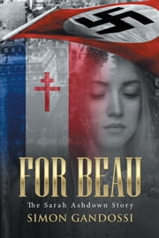 For Beau: The Sarah Ashdown Story ebook by Simon Gandossi